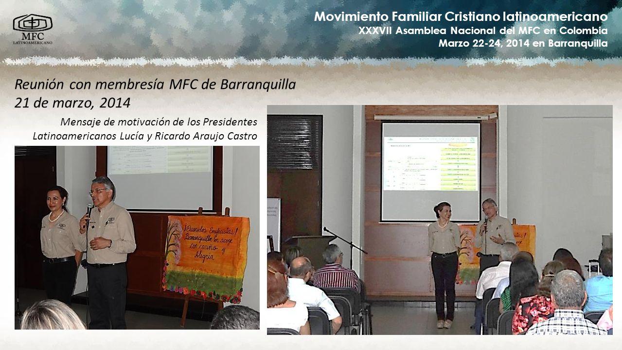 Movimiento Familiar Cristiano latinoamericano XXXVII Asamblea Nacional del MFC en Colombia Marzo 22-24, 2014 en Barranquilla Reunión con membresía MFC