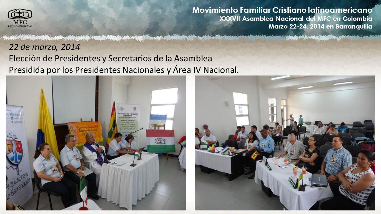 Movimiento Familiar Cristiano latinoamericano XXXVII Asamblea Nacional del MFC en Colombia Marzo 22-24, 2014 en Barranquilla 22 de marzo, 2014 Elecció