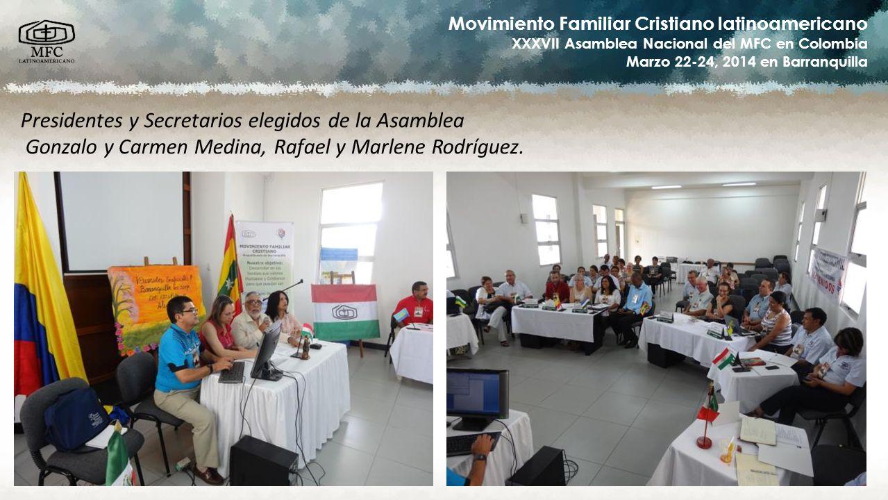 Movimiento Familiar Cristiano latinoamericano XXXVII Asamblea Nacional del MFC en Colombia Marzo 22-24, 2014 en Barranquilla Presidentes y Secretarios