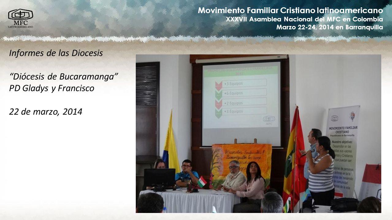 Movimiento Familiar Cristiano latinoamericano XXXVII Asamblea Nacional del MFC en Colombia Marzo 22-24, 2014 en Barranquilla Informes de las Diocesis