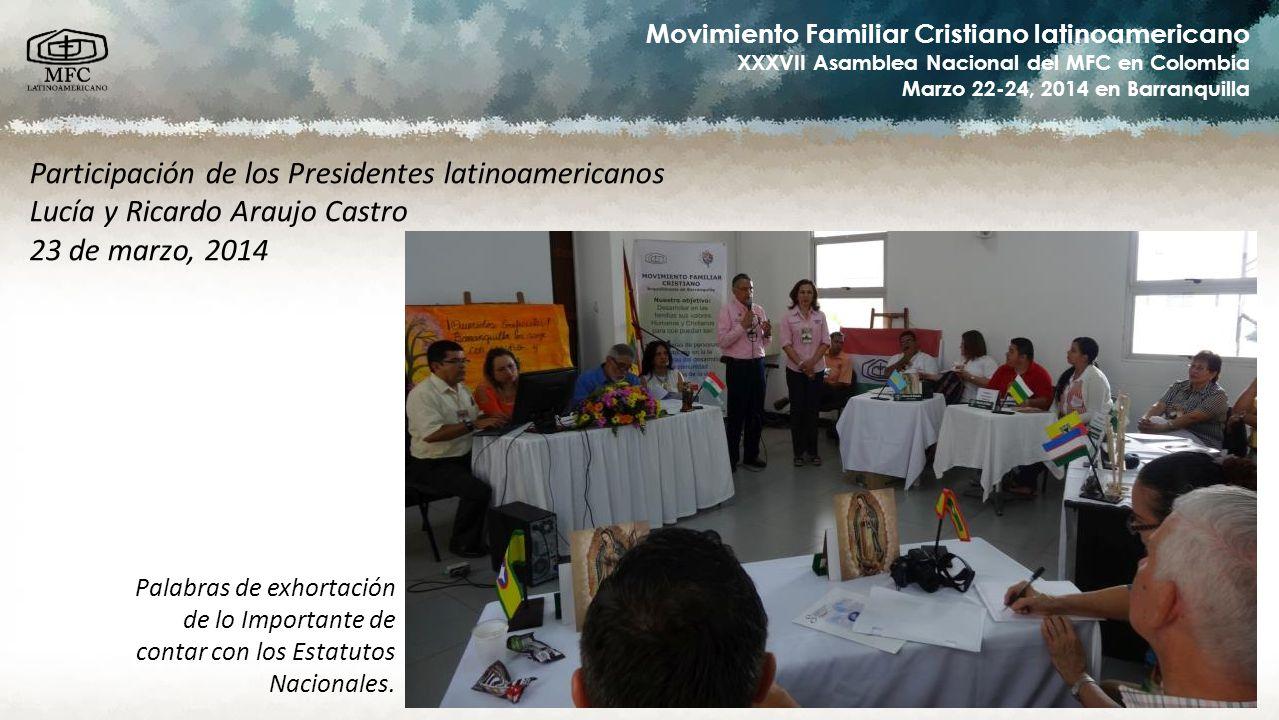 Movimiento Familiar Cristiano latinoamericano XXXVII Asamblea Nacional del MFC en Colombia Marzo 22-24, 2014 en Barranquilla Participación de los Pres