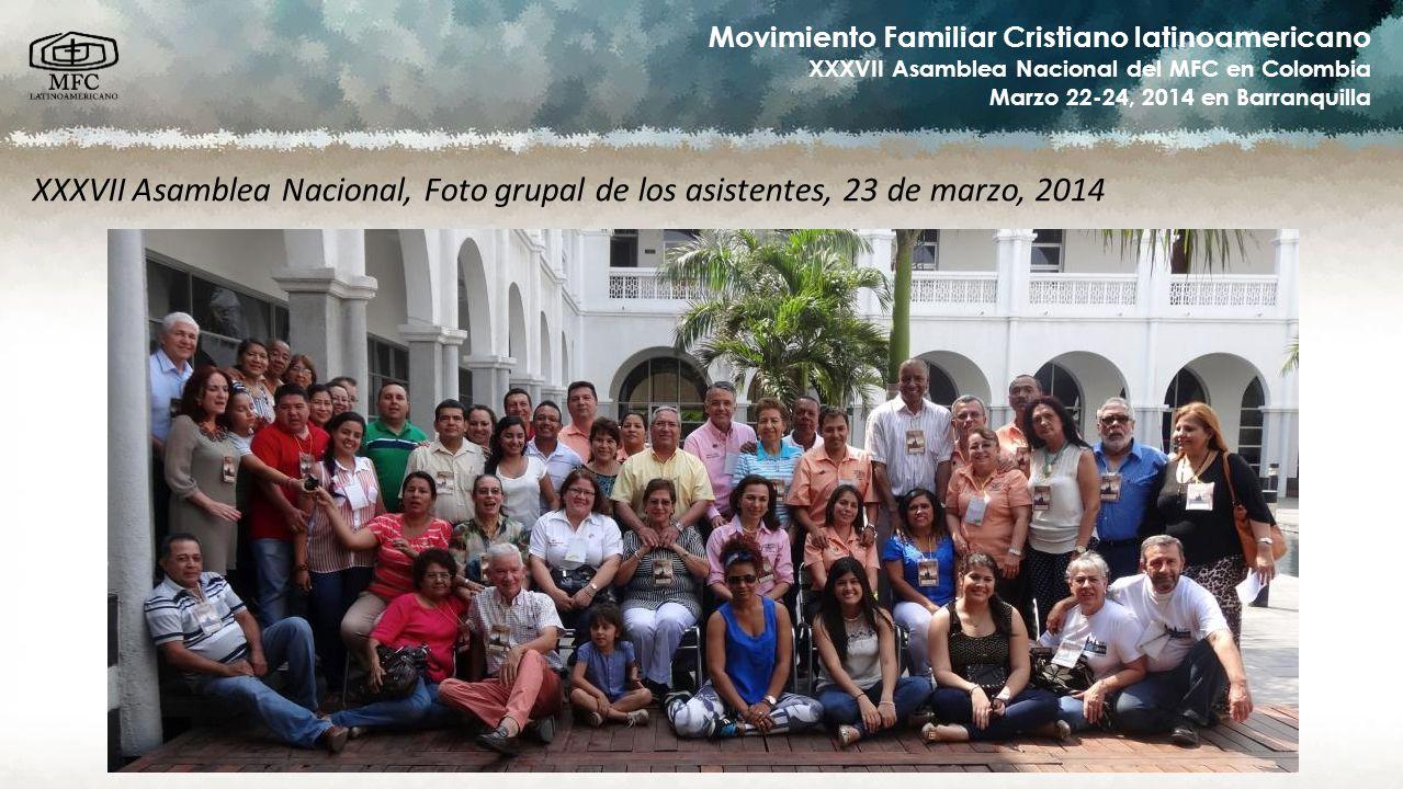 Movimiento Familiar Cristiano latinoamericano XXXVII Asamblea Nacional del MFC en Colombia Marzo 22-24, 2014 en Barranquilla XXXVII Asamblea Nacional,