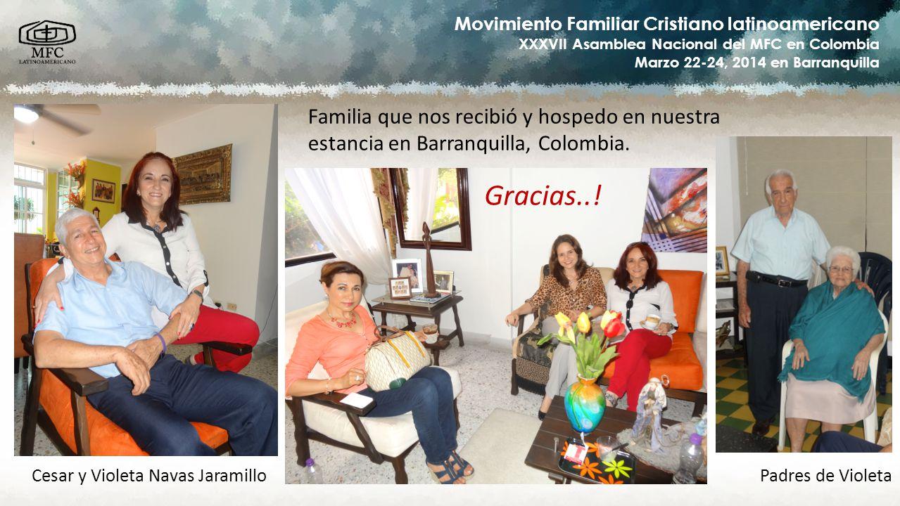 Movimiento Familiar Cristiano latinoamericano XXXVII Asamblea Nacional del MFC en Colombia Marzo 22-24, 2014 en Barranquilla Cesar y Violeta Navas Jar