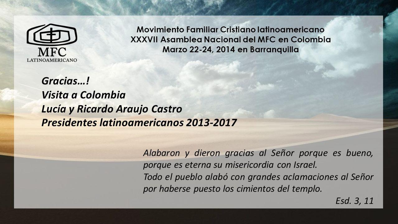 Movimiento Familiar Cristiano latinoamericano XXXVII Asamblea Nacional del MFC en Colombia Marzo 22-24, 2014 en Barranquilla Movimiento Familiar Crist