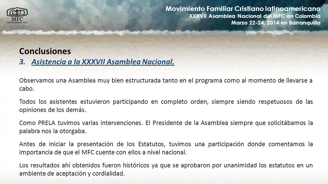 Movimiento Familiar Cristiano latinoamericano XXXVII Asamblea Nacional del MFC en Colombia Marzo 22-24, 2014 en Barranquilla Conclusiones 4.Capacitación, Áreas I, III y IV.