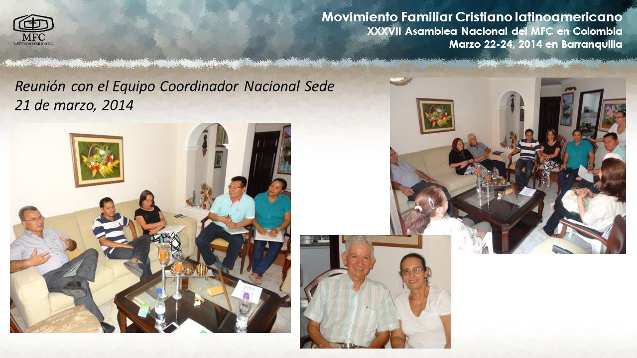 Movimiento Familiar Cristiano latinoamericano XXXVII Asamblea Nacional del MFC en Colombia Marzo 22-24, 2014 en Barranquilla Reunión con el Equipo Coo