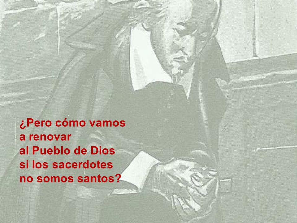 ¿Pero cómo vamos a renovar al Pueblo de Dios si los sacerdotes no somos santos?