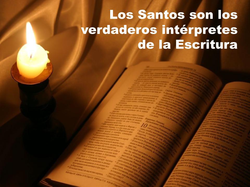 Los Santos son los verdaderos intérpretes de la Escritura