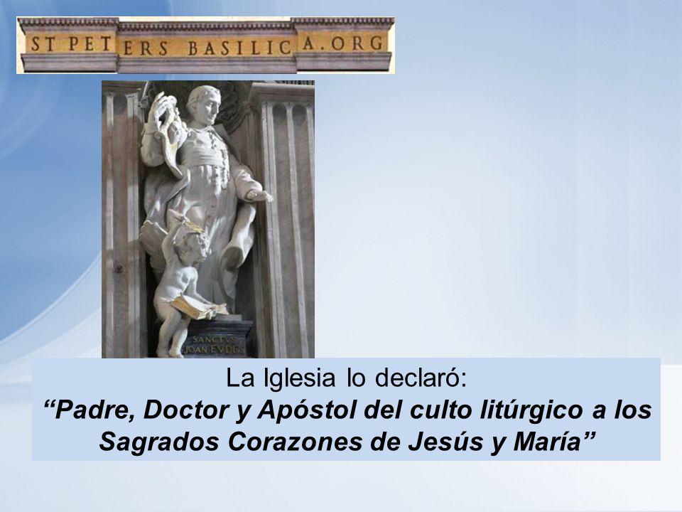 La Iglesia lo declaró: Padre, Doctor y Apóstol del culto litúrgico a los Sagrados Corazones de Jesús y María
