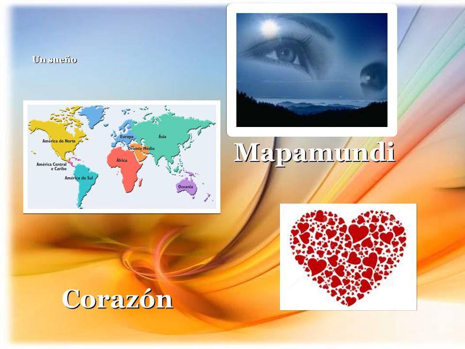 Un sueño Un sueño Mapamundi Mapamundi Corazón Corazón