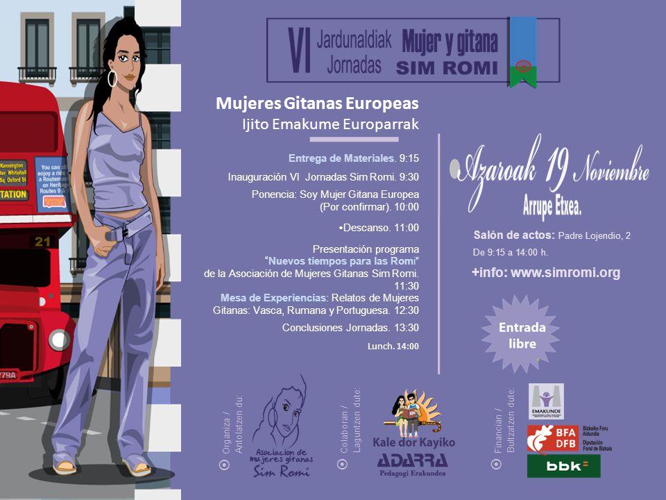 +info: www.simromi.org Organiza / Antolatzen du: Colaboran / Laguntzen dute: Financian / Bultzatzen dute: Mujeres Gitanas Europeas Ijito Emakume Europarrak Entrega de Materiales.