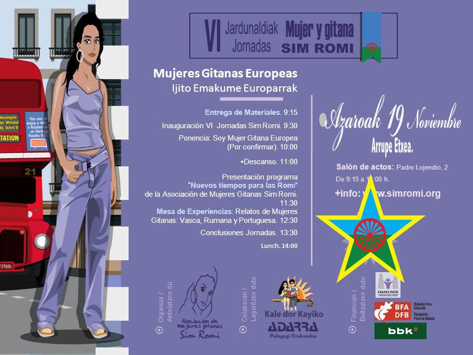 Organiza / Antolatzen du: Colaboran / Laguntzen dute: Financian / Bultzatzen dute: +info: www.simromi.org Salón de actos: Padre Lojendio, 2 De 9:15 a 14:00 h.