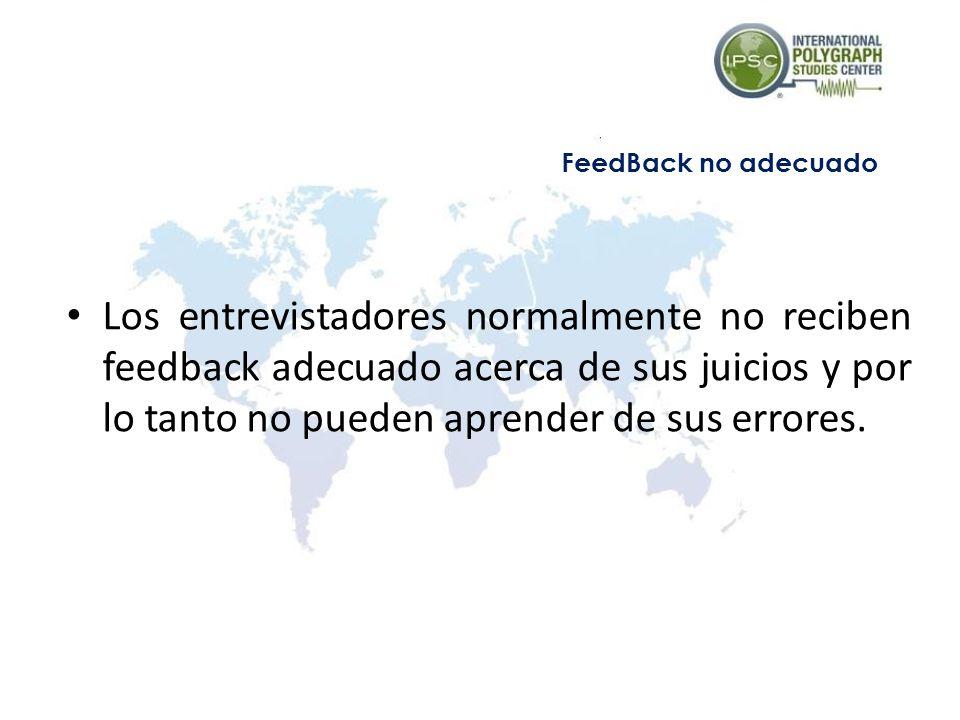 Los entrevistadores normalmente no reciben feedback adecuado acerca de sus juicios y por lo tanto no pueden aprender de sus errores.