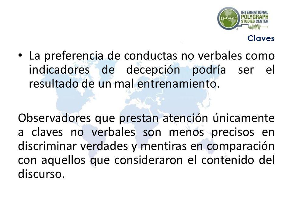 La preferencia de conductas no verbales como indicadores de decepción podría ser el resultado de un mal entrenamiento.
