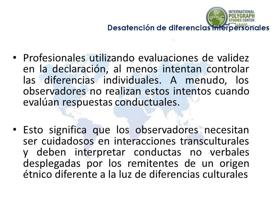 Profesionales utilizando evaluaciones de validez en la declaración, al menos intentan controlar las diferencias individuales.
