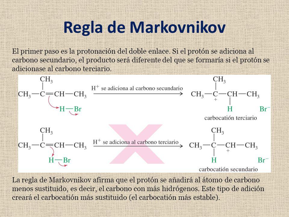 Regla de Markovnikov El primer paso es la protonación del doble enlace. Si el protón se adiciona al carbono secundario, el producto será diferente del