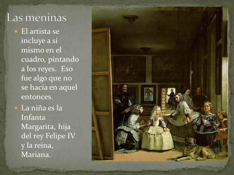 El artista se incluye a sí mismo en el cuadro, pintando a los reyes. Eso fue algo que no se hacía en aquel entonces. La niña es la Infanta Margarita,
