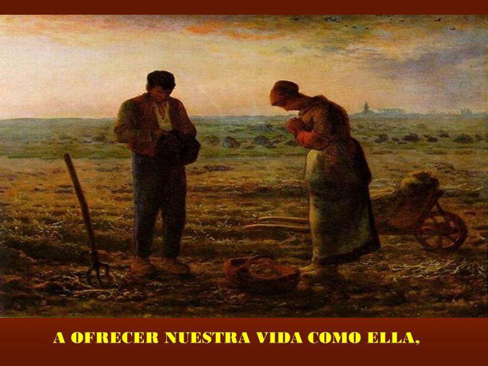A OFRECER NUESTRA VIDA COMO ELLA,