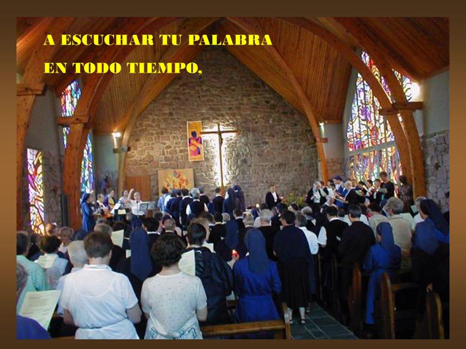 A ESCUCHAR TU PALABRA EN TODO TIEMPO,