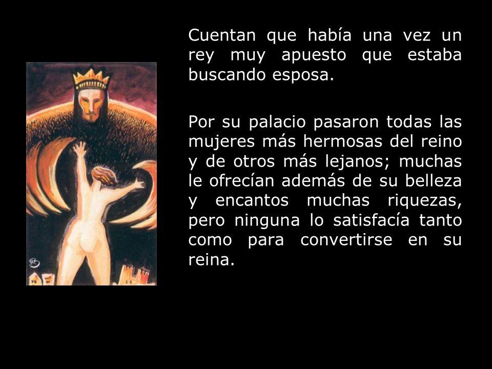 Cierto día llegó una mendiga al palacio de este rey y con mucha lucha consiguió una audiencia.