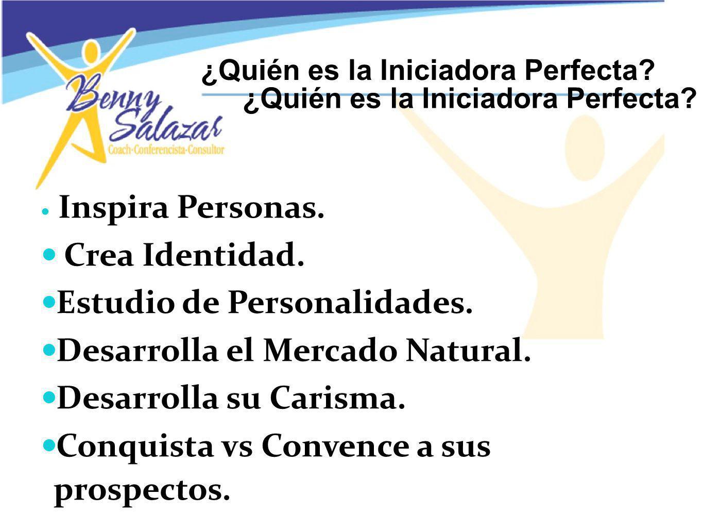 ¿Quién es la Iniciadora Perfecta.Inspira Personas.