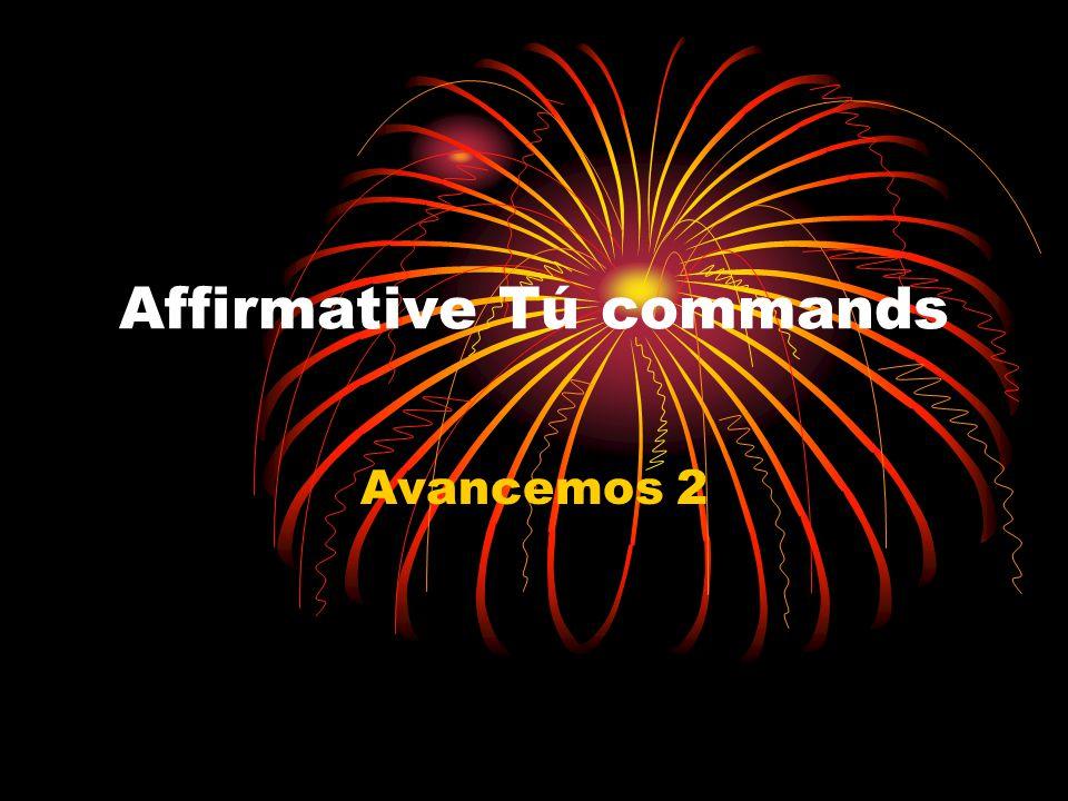 Affirmative Tú commands Avancemos 2