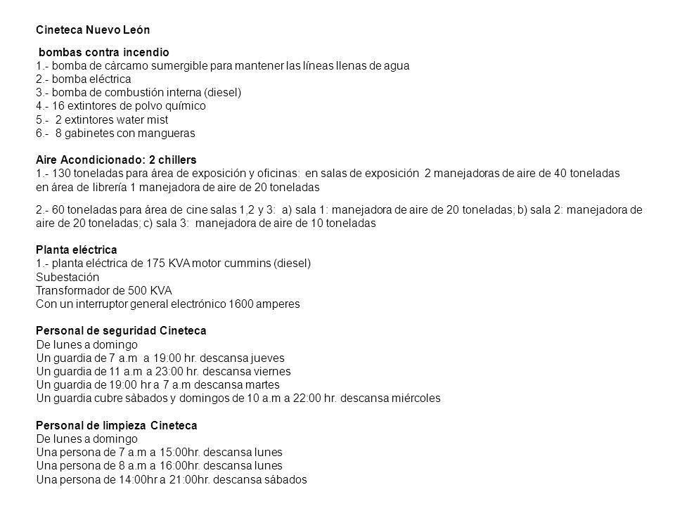 Cineteca Nuevo León bombas contra incendio 1.- bomba de càrcamo sumergible para mantener las líneas llenas de agua 2.- bomba eléctrica 3.- bomba de co