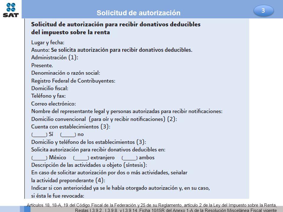 Solicitud de autorización Artículos 18, 18-A, 19 del Código Fiscal de la Federación y 25 de su Reglamento, artículo 2 de la Ley del Impuesto sobre la