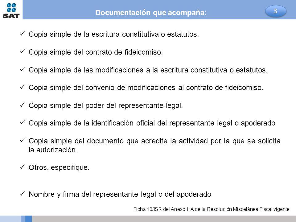 Copia simple de la escritura constitutiva o estatutos. Copia simple del contrato de fideicomiso. Copia simple de las modificaciones a la escritura con