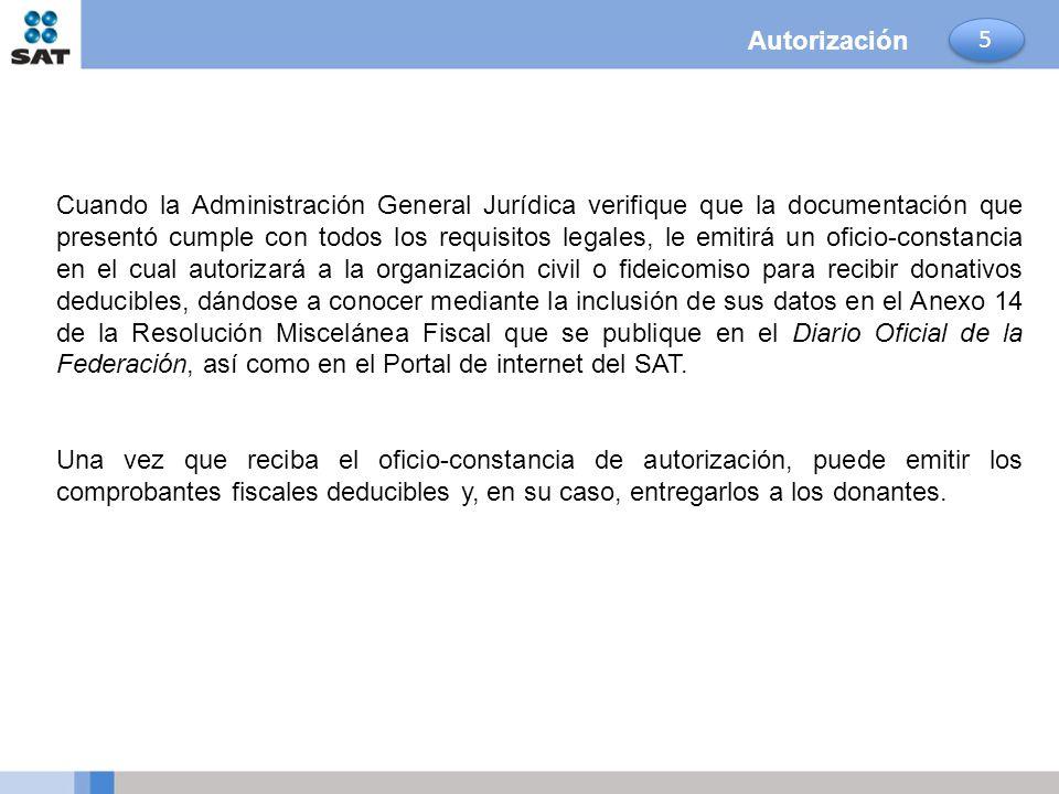Autorización Cuando la Administración General Jurídica verifique que la documentación que presentó cumple con todos los requisitos legales, le emitirá