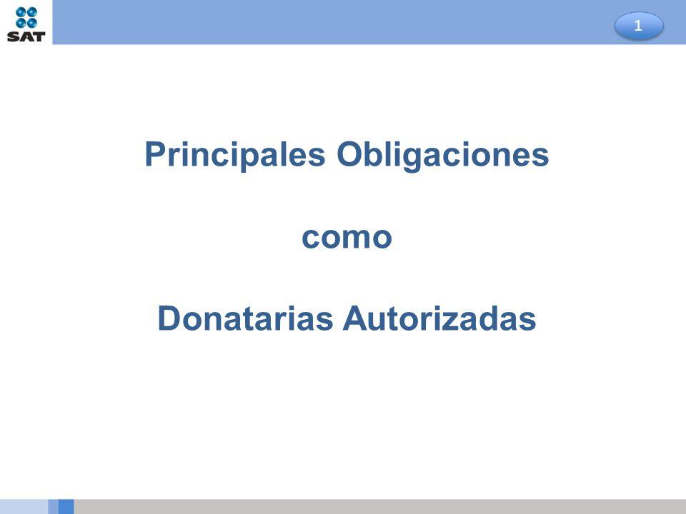 Principales Obligaciones como Donatarias Autorizadas 1 1