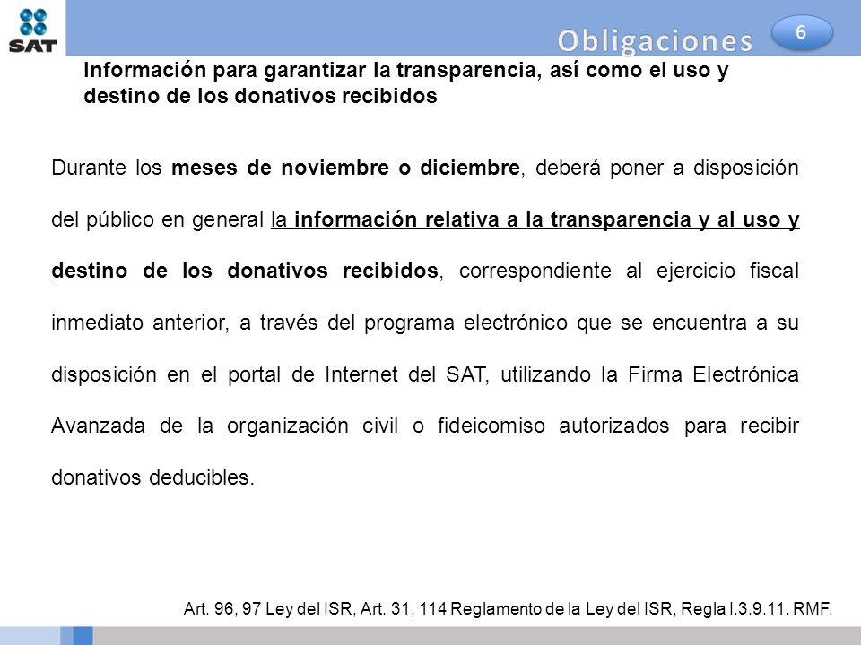 Durante los meses de noviembre o diciembre, deberá poner a disposición del público en general la información relativa a la transparencia y al uso y de
