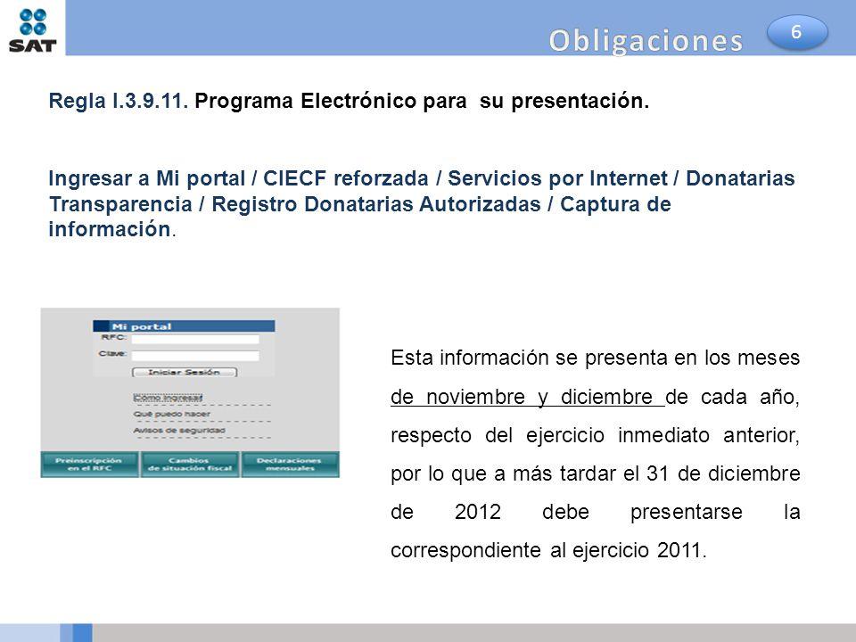 Regla I.3.9.11. Programa Electrónico para su presentación. Ingresar a Mi portal / CIECF reforzada / Servicios por Internet / Donatarias Transparencia