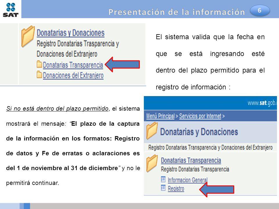 El sistema valida que la fecha en que se está ingresando esté dentro del plazo permitido para el registro de información : Si no está dentro del plazo