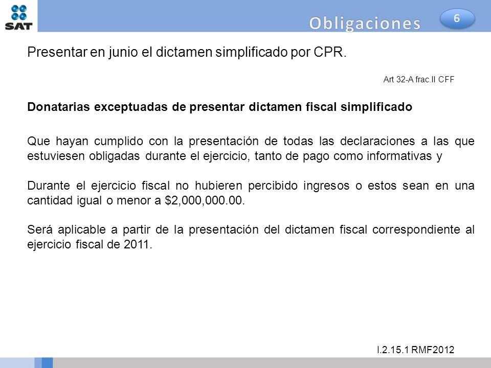 I.2.15.1 RMF2012 Donatarias exceptuadas de presentar dictamen fiscal simplificado Que hayan cumplido con la presentación de todas las declaraciones a