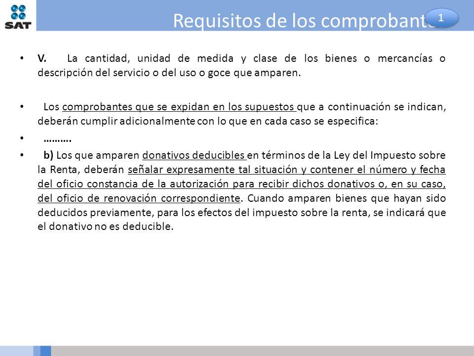 Requisitos de los comprobantes V.La cantidad, unidad de medida y clase de los bienes o mercancías o descripción del servicio o del uso o goce que ampa