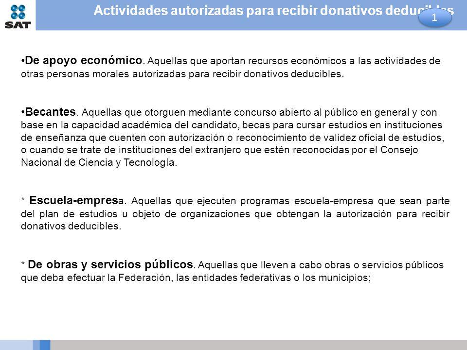 De apoyo económico. Aquellas que aportan recursos económicos a las actividades de otras personas morales autorizadas para recibir donativos deducibles
