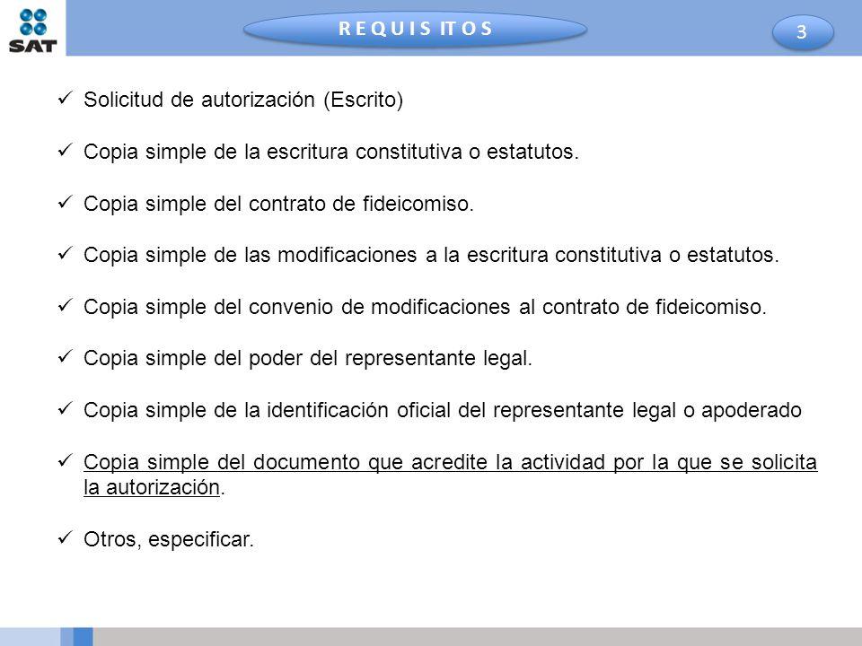 3 3 R E Q U I S IT O S Solicitud de autorización (Escrito) Copia simple de la escritura constitutiva o estatutos. Copia simple del contrato de fideico