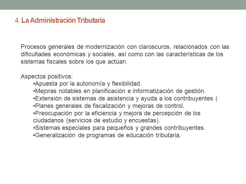 4. La Administración Tributaria Procesos generales de modernización con claroscuros, relacionados con las dificultades económicas y sociales, así como
