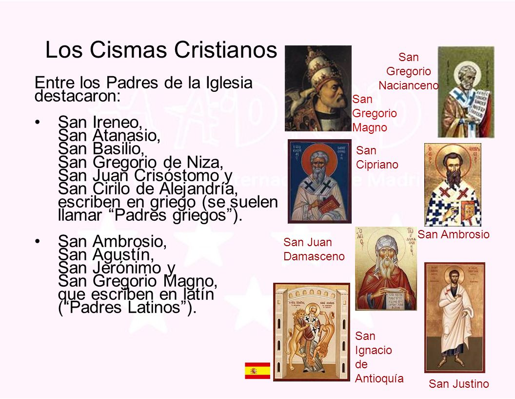 Los Cismas Cristianos Entre los Padres de la Iglesia destacaron: San Ireneo, San Atanasio, San Basilio, San Gregorio de Niza, San Juan Crisóstomo y Sa