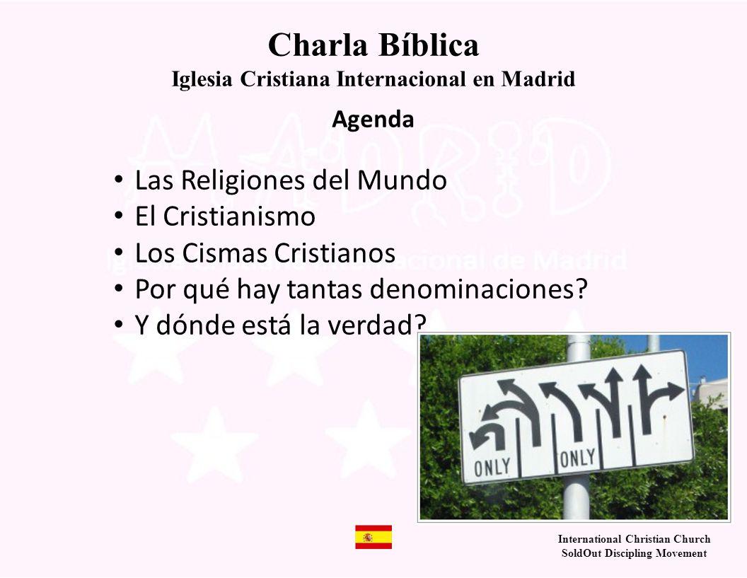 International Christian Church SoldOut Discipling Movement Agenda Las Religiones del Mundo El Cristianismo Los Cismas Cristianos Por qué hay tantas de