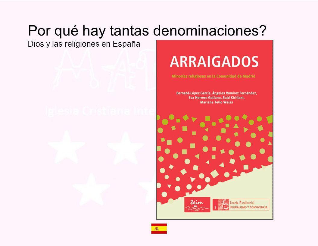 Por qué hay tantas denominaciones? Dios y las religiones en España