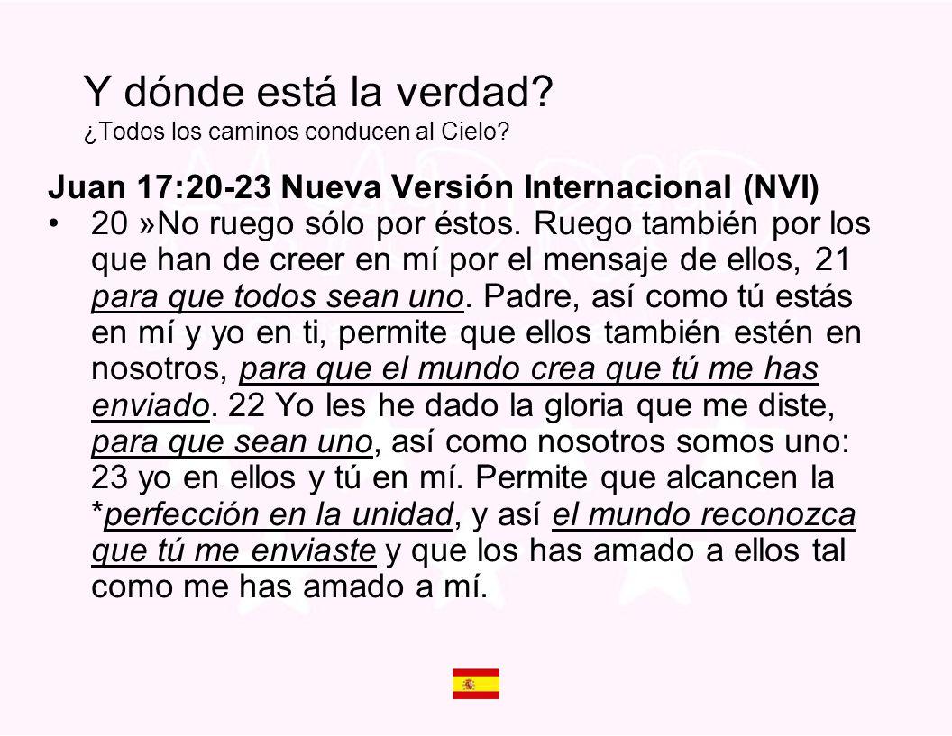 Juan 17:20-23 Nueva Versión Internacional (NVI) 20 »No ruego sólo por éstos. Ruego también por los que han de creer en mí por el mensaje de ellos, 21