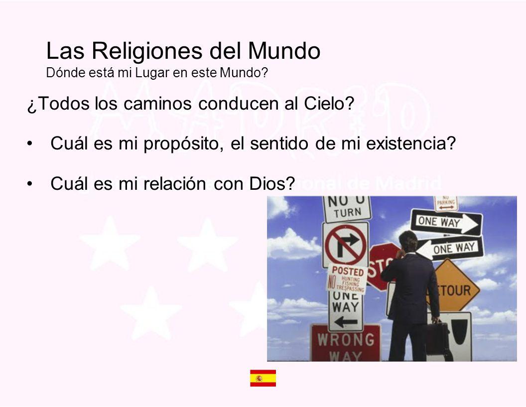 Las Religiones del Mundo ISLAMISMO HINDUISMO JUDAÍSMO BUDISMO CRISTIANISMO