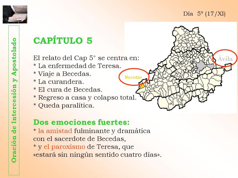 CAPÍTULO 5 El relato del Cap 5° se centra en: * La enfermedad de Teresa. * Viaje a Becedas. * La curandera. * El cura de Becedas. * Regreso a casa y c