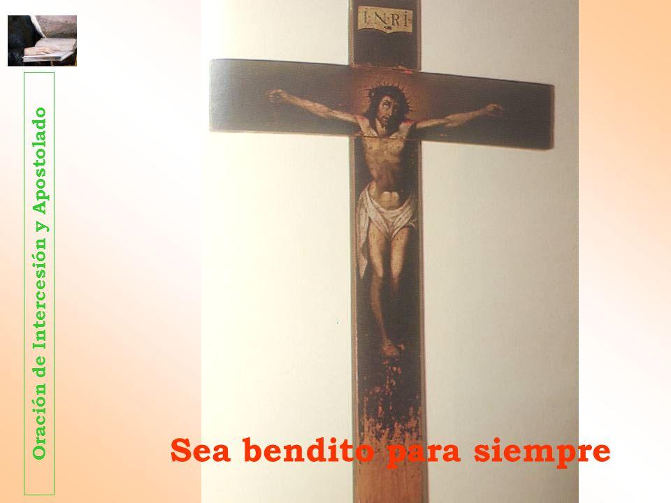 Oración de Intercesión y Apostolado Sea bendito para siempre