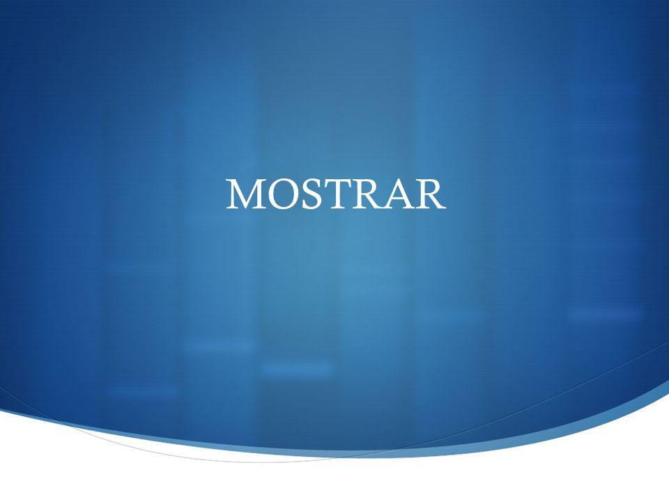 MOSTRAR