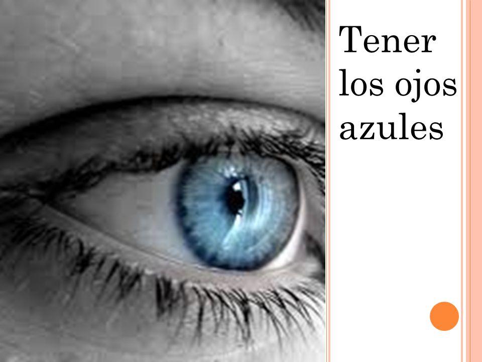 Tener los ojos azules