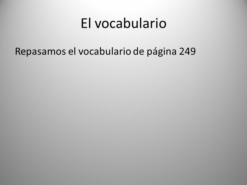 El vocabulario Repasamos el vocabulario de página 249