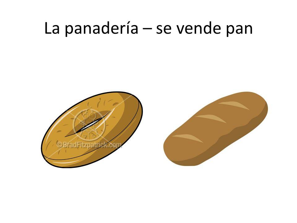 La panadería – se vende pan